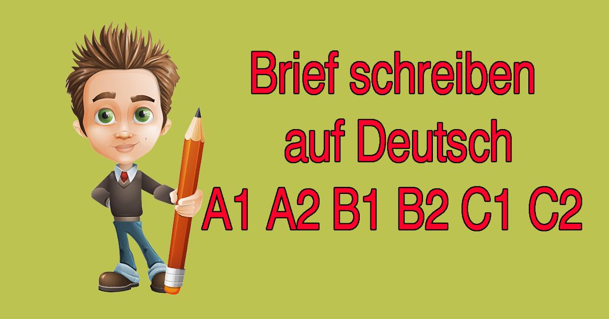 Brief Schreiben Auf Deutsch A1 A2 B1 B2 C1 C2 Deutschland 24