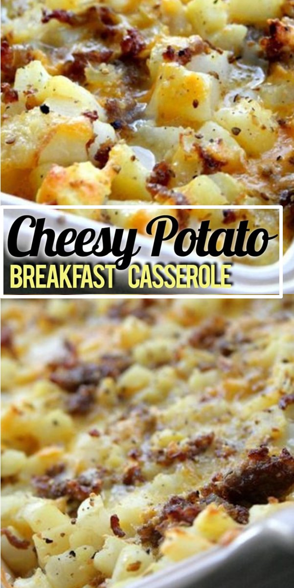 Cheesy Potato Breakfast Casserole #breakfastideas