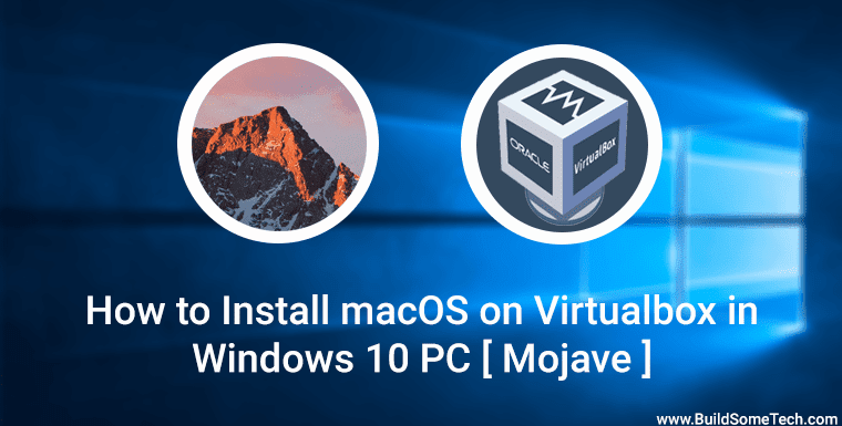 How to Install macOS on Virtualbox in Windows 10 PC [ Mojave ]