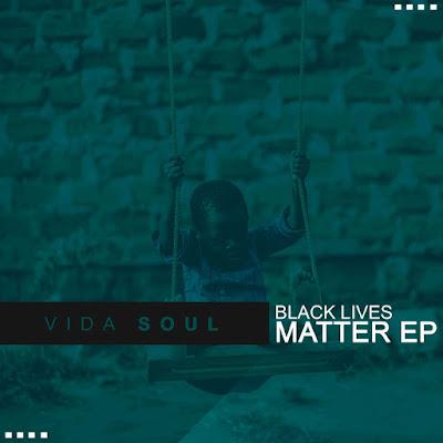 Vida-soul - Black Lives Matter [EP]