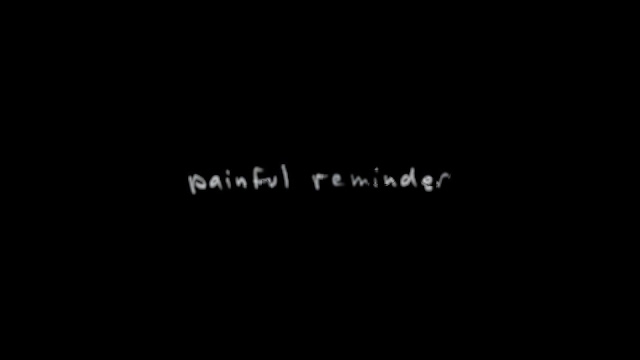 Painful Reminder