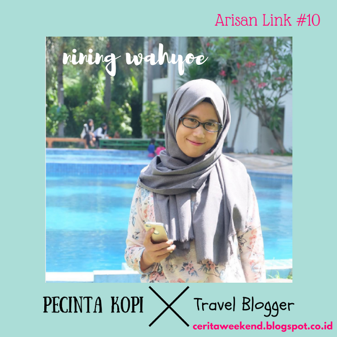 Pecinta Kopi Yang Gemar Travelling : Nining Wahyoe - Arisan Link #10