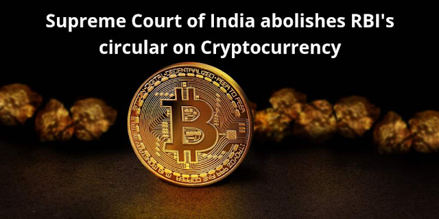 Supreme Court of India abolishes RBI's circular on Cryptocurrency
