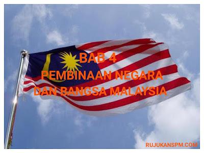 Nota Sejarah Tingkatan 5 Bab 4 Pembinaan Negara dan Bangsa Malaysia