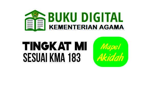 APLIKASI BUKU DIGITAL MI MAPEL AKIDAH AKHLAK LENGKAP, SESUAI KMA 183