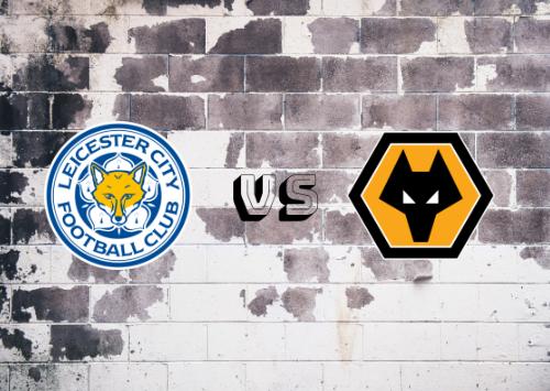 Leicester City vs Wolverhampton Wanderers  Resumen