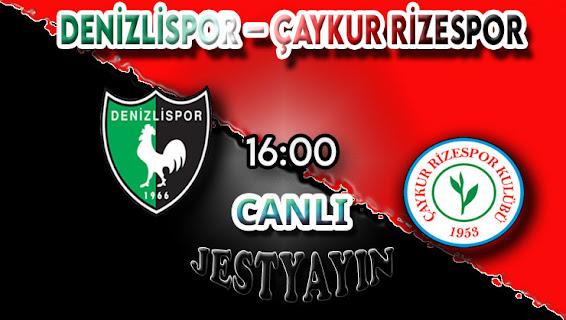 Denizlispor – Çaykur Rizespor canlı maç izle