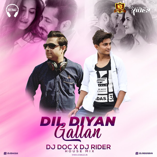 DIL DIYAN GALLAN (HOUSE MIX) – DJ DOC x DJ RIDER