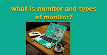 what is monitor and types of monitor