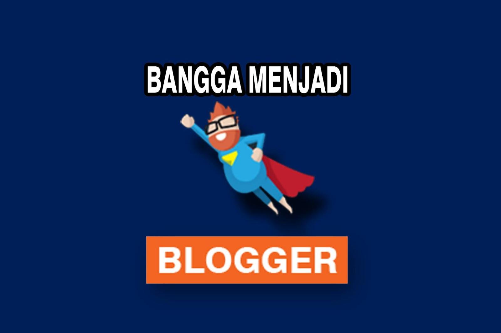 Bangga menjadi blogger