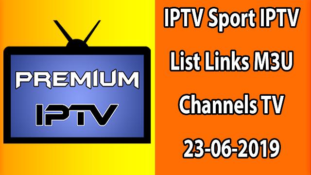 IPTV Sport IPTV List Links M3U Channels TV 23-06-2019