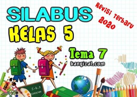 Silabus kelas 5 kurikulum 2013 revisi 2020 terbaru Tema 7 kangizal.com faizalhusaeni.com