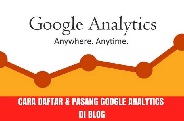 Cara Daftar dan Memasang Google Analytics di Blog (Versi Terbaru)