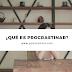 ¿Qué es procrastinar?