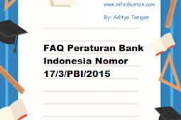 FAQ Peraturan Bank Indonesia Nomor 17/3/PBI/2015