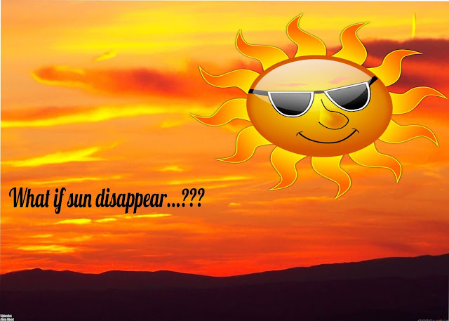 What if sun disappear ..????