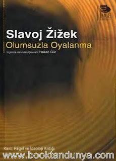 Slavoj Zizek - Olumsuzla Oyalanma
