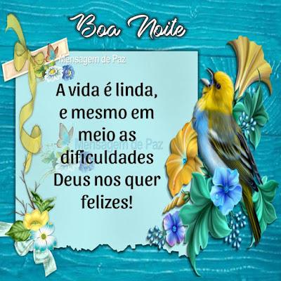 A vida é linda,  e mesmo em meio as dificuldades  Deus nos quer felizes!  Boa Noite!