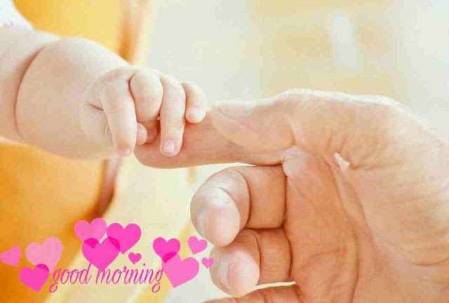 very beautiful good morning image holding cute baby hand