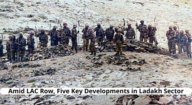 Amid LAC Row, Five Key Developments in Ladakh Sector