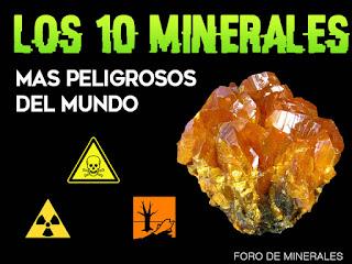 los 10 minerales mas peligrosos de mundo