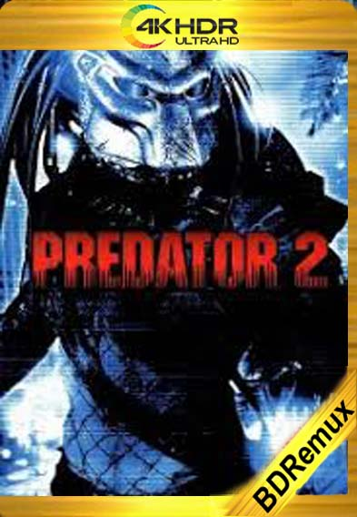 Depredador 2 (1990)[1080p BD REMUX 4K] [Latino-Inglés] [LaPipiotaHD]