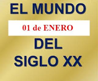 01 de ENERO - Sucedio en el siglo XX
