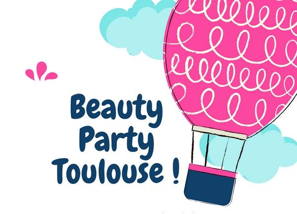 Beauty Party Toulouse 2nde édition : rendez-vous le 1er décembre !