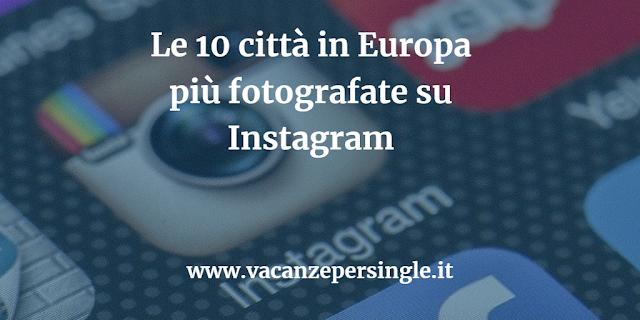 10 città in europa più fotografate su instagram