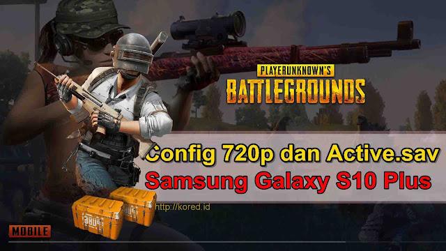 Config 720p dan Active.sav Samsung Galaxy S10 Plus Pubg