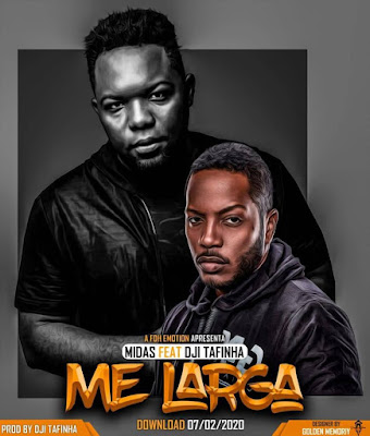 ND Midas – Me Larga (feat. Dji Tafinha) ( 2020 ) [DOWNLOAD]