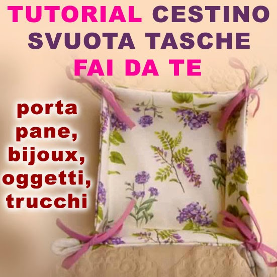 Cestino porta pane o svuota tasche tutorial come fare for Fai da te creativo