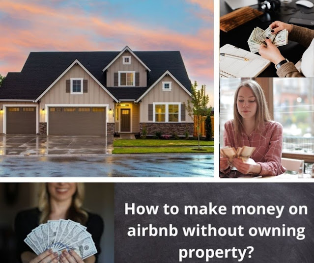 How to make money on airbnb without owning property?
