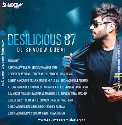 DESILICIOUS 87 - DJ SHADOW DUBAI