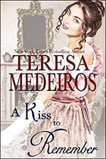 A Kiss To Remember (Fairleigh Sisters Book 1) by Teresa Medeiros