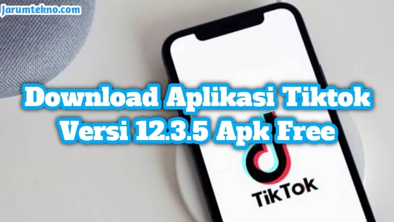 Download Aplikasi Tiktok Versi 12.3.5 Apk Free