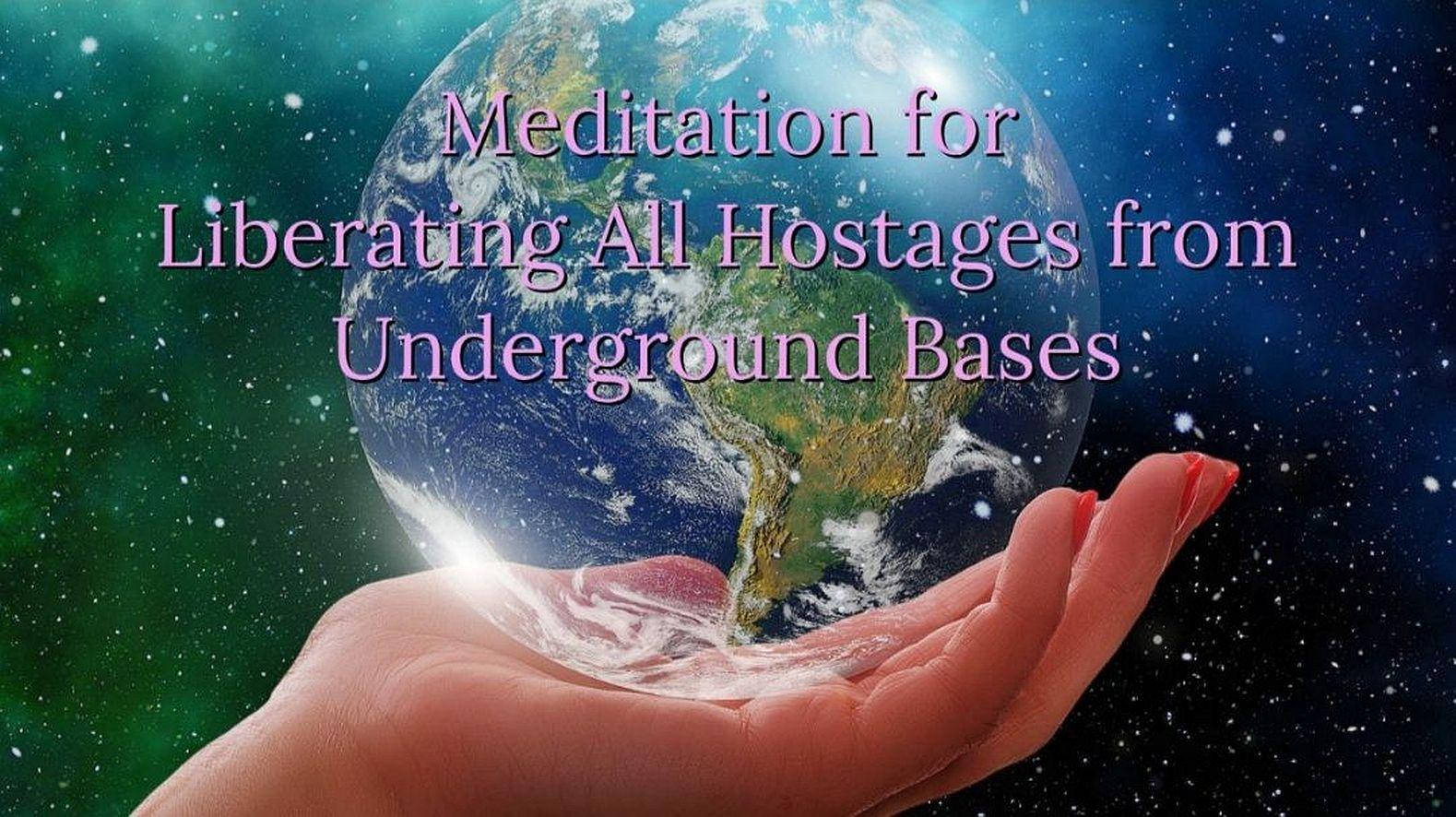 Méditation urgente pour la libération de tous les otages des bases souterraines