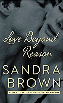 Book Review: Love Beyond Reason, by Sandra Brown, 3 stars