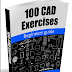 100 CAD 2d and 3d drawing Exercises