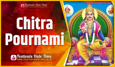 2020 Chitra Pournami Date and Time, 2020 Chitra Pournami Festival Schedule and Calendar