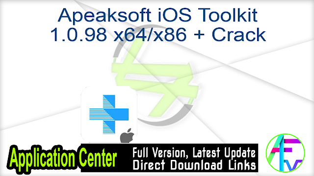 Apeaksoft iOS Toolkit 1.0.98 x64-x86 + Crack