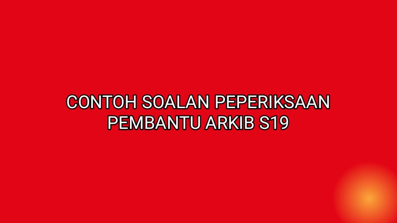Contoh Soalan Temuduga Pembantu Arkib S19 2021