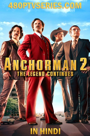 Watch Online Free Anchorman 2: The Legend Continues (2013) Full Hindi Dual Audio Movie Download 480p 720p Bluray