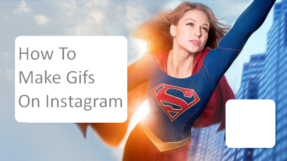 How To Make Gifs On Instagram