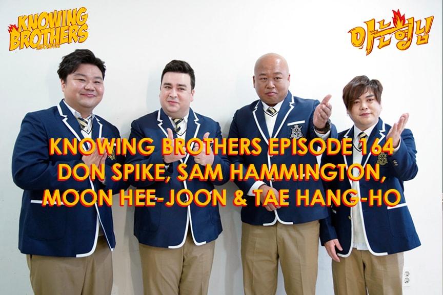 Nonton streaming online & download Knowing Bros eps 164 bintang tamu Don Spike, Sam Hammington, Moon Hee-joon (H.O.T) & Tae Hang-ho subtitle bahasa Indonesia