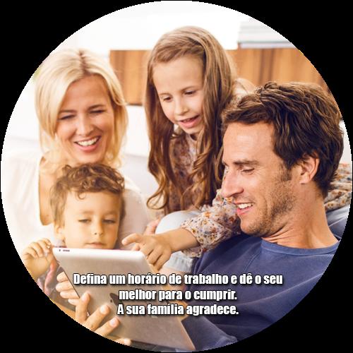 Defina um horário de trabalho e dê o seu melhor para o cumprir. A sua família agradece.