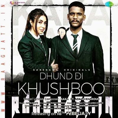 Dhund Di Khushboo by Kaka lyrics