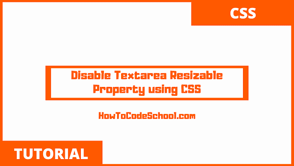 Disable Textarea Resizable Property using CSS