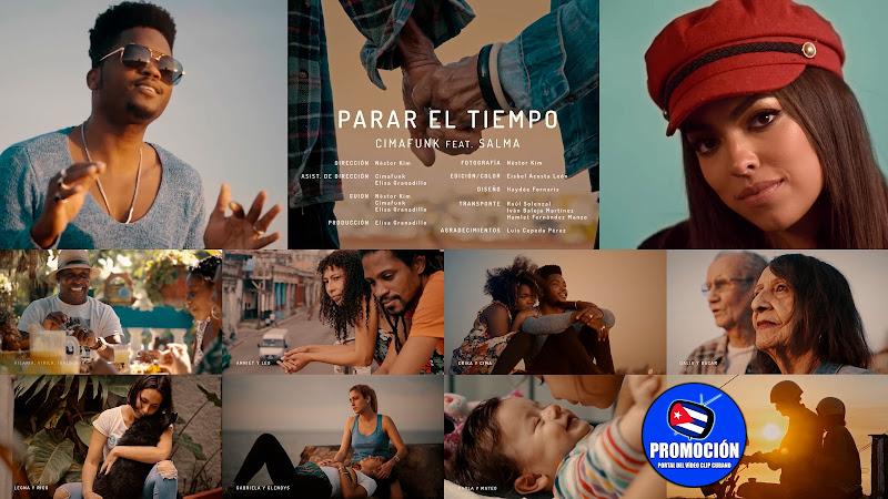 CIMAFUNK &  SALMA - ¨Parar el tiempo¨ (remix) - Videoclip - Director: Néstor Kim. Portal Del Vídeo Clip Cubano. Música cubana. Cuba.