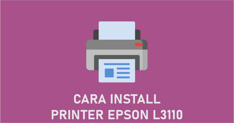 Cara Install Printer Epson L3110